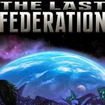 The Last Federation — глоток свежего воздуха